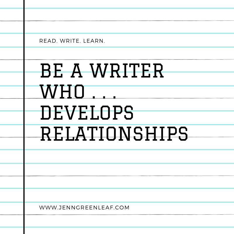 Be A Writer Who Develops Relationships